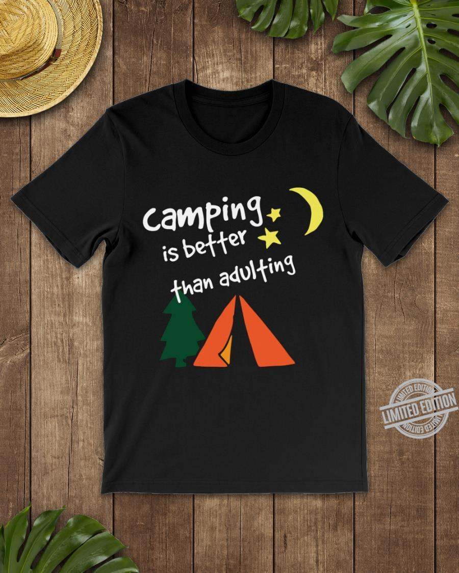 Camping Is Better Than Adulting Shirt