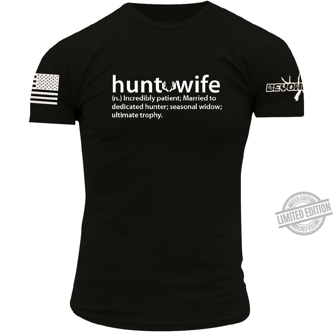 Definnition Of Hunt Wife Is Incredibly Patient Or Married To Dedicated Hunter Shirt